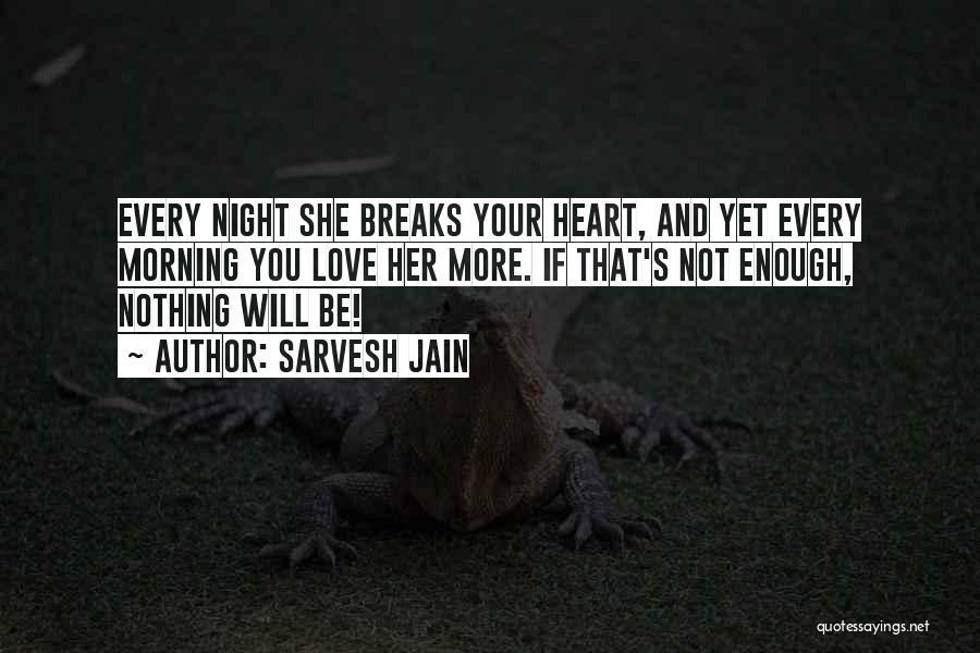 Love Morning Quotes By Sarvesh Jain