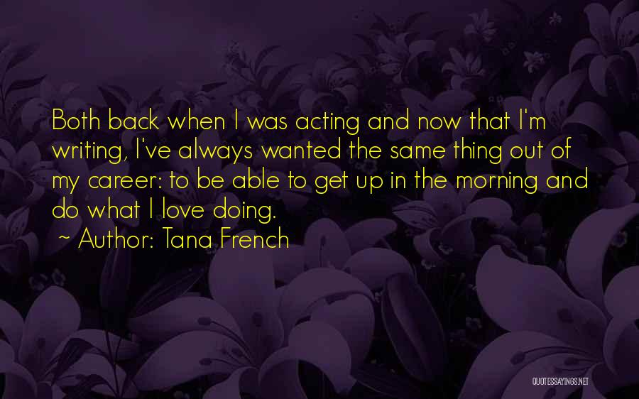 Love Morning Quotes By Tana French