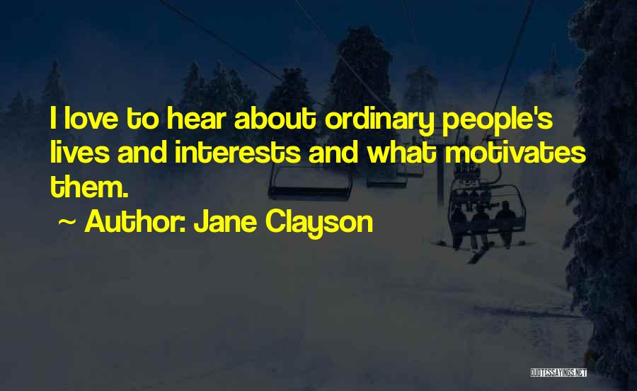Love Motivates Quotes By Jane Clayson
