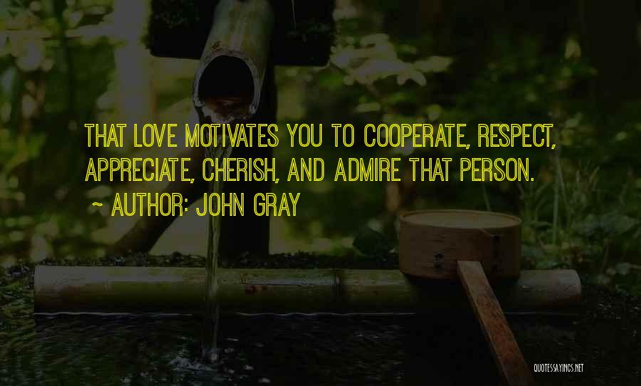 Love Motivates Quotes By John Gray