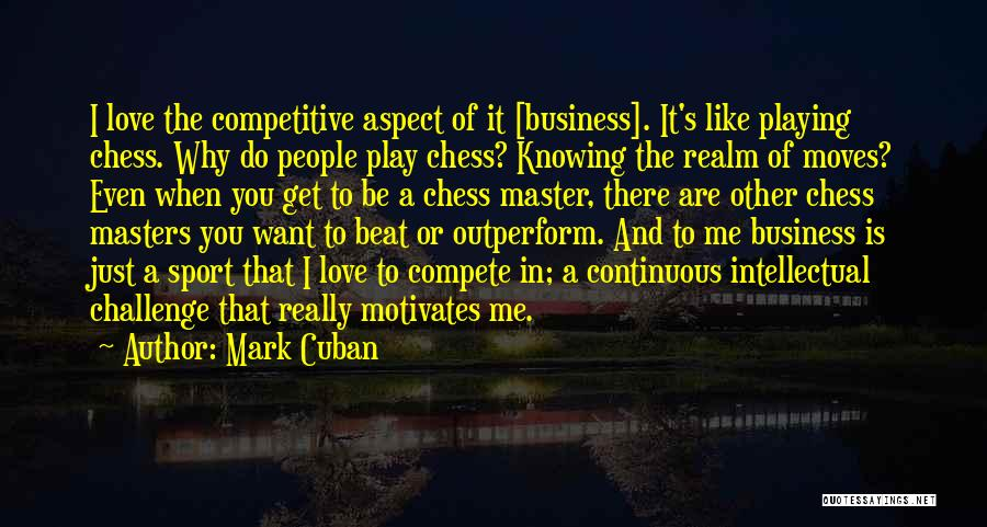Love Motivates Quotes By Mark Cuban