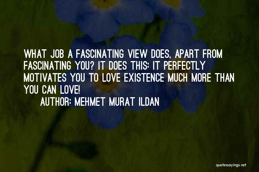 Love Motivates Quotes By Mehmet Murat Ildan