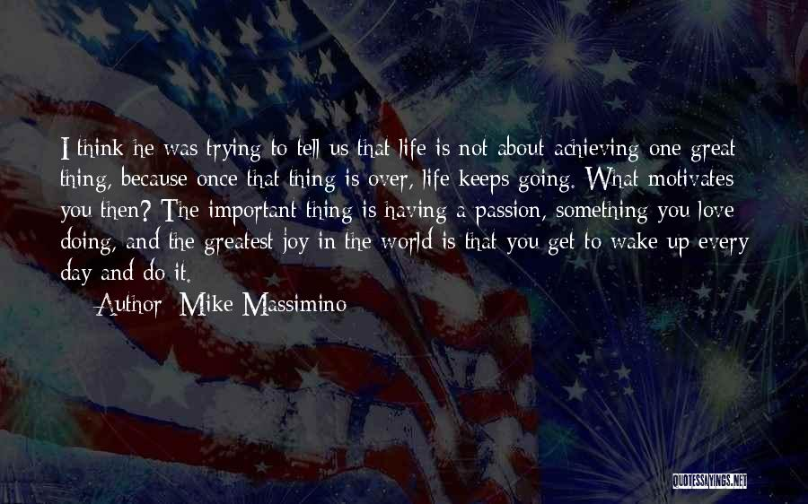 Love Motivates Quotes By Mike Massimino