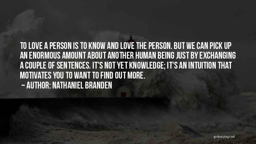 Love Motivates Quotes By Nathaniel Branden