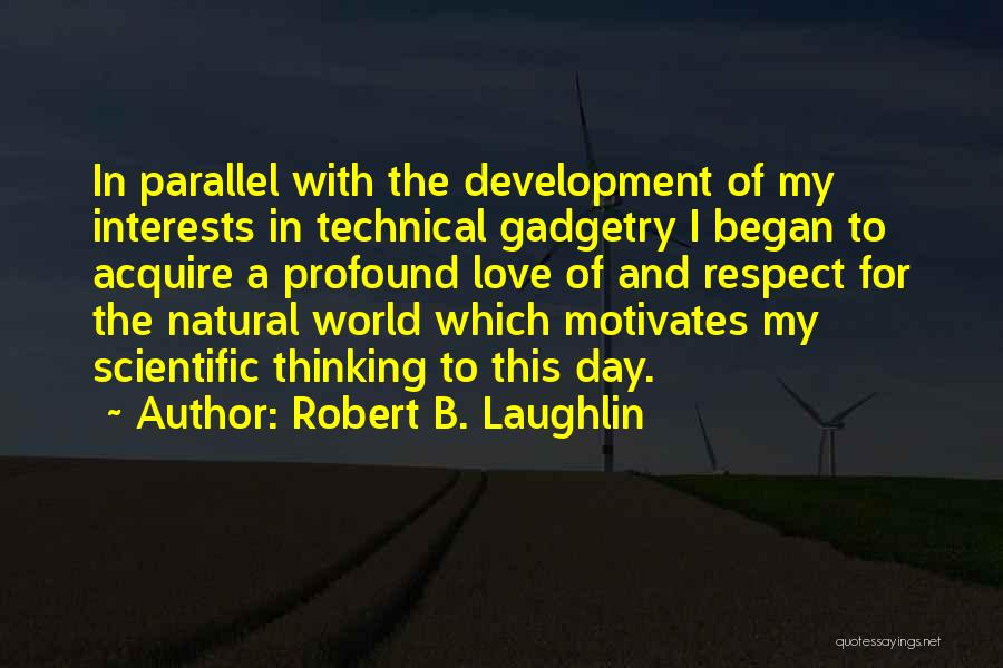 Love Motivates Quotes By Robert B. Laughlin