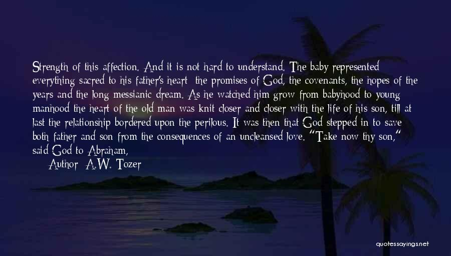 Love My Baby Father Quotes By A.W. Tozer