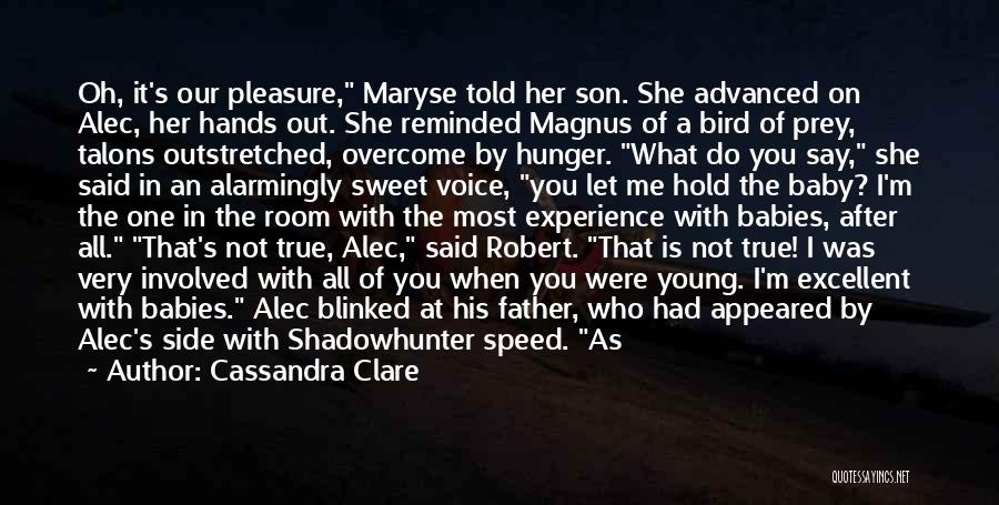 Love My Baby Father Quotes By Cassandra Clare