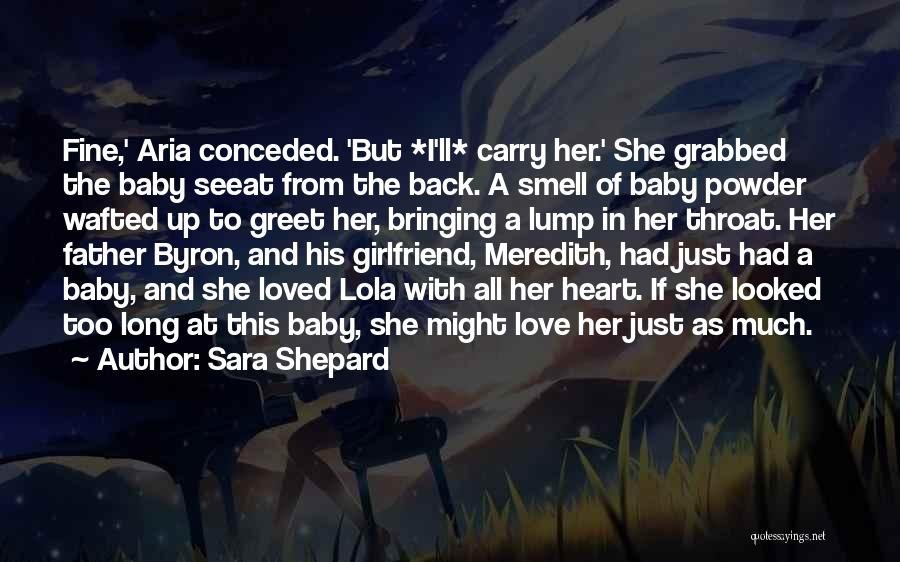 Love My Baby Father Quotes By Sara Shepard
