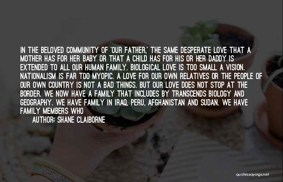 Love My Baby Father Quotes By Shane Claiborne