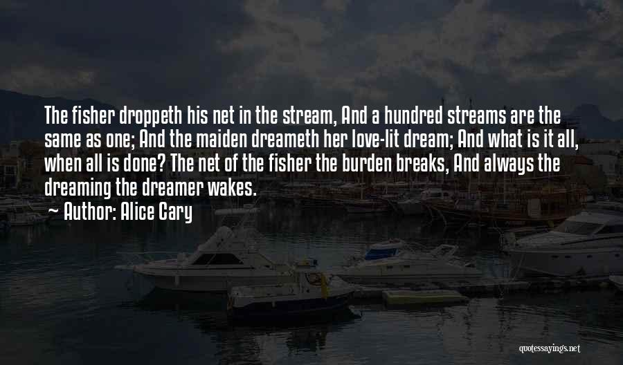 Love My Fisherman Quotes By Alice Cary