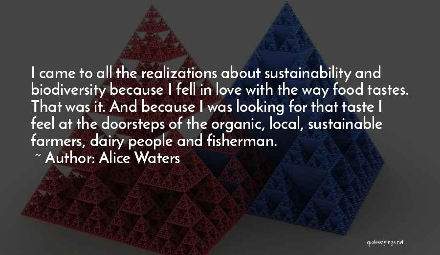 Love My Fisherman Quotes By Alice Waters