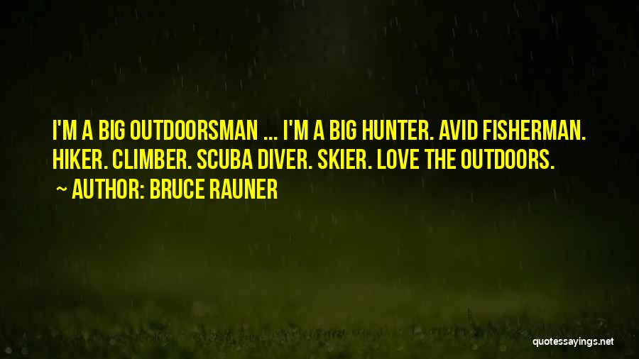 Love My Fisherman Quotes By Bruce Rauner