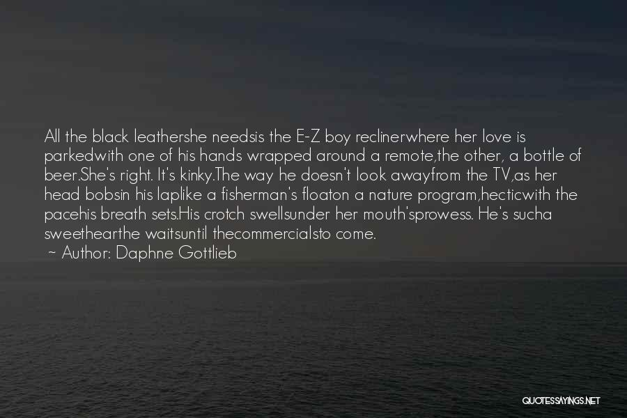 Love My Fisherman Quotes By Daphne Gottlieb