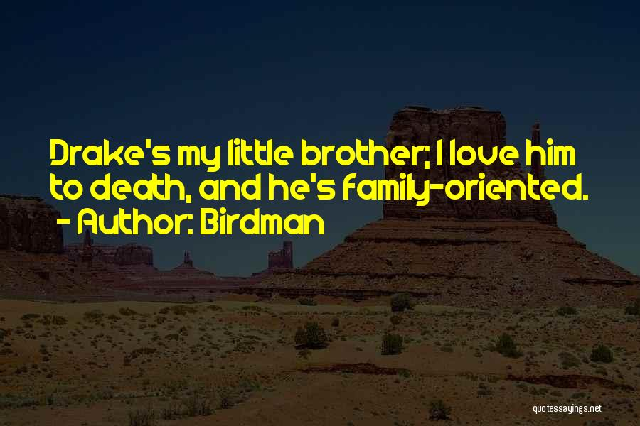 Top 38 Love My Little Brother Quotes & Sayings