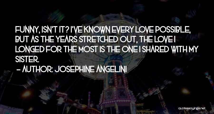 Love My Sister Funny Quotes By Josephine Angelini
