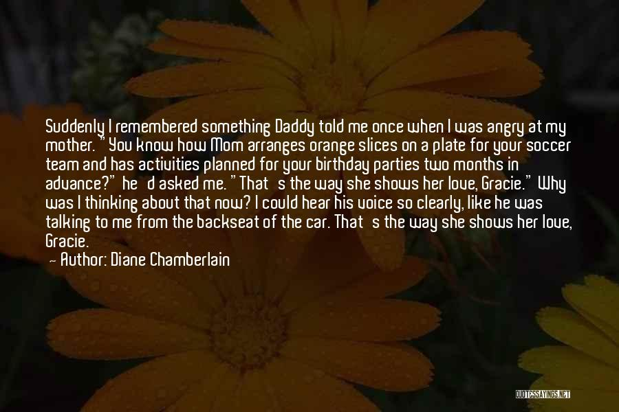 Love My Soccer Team Quotes By Diane Chamberlain