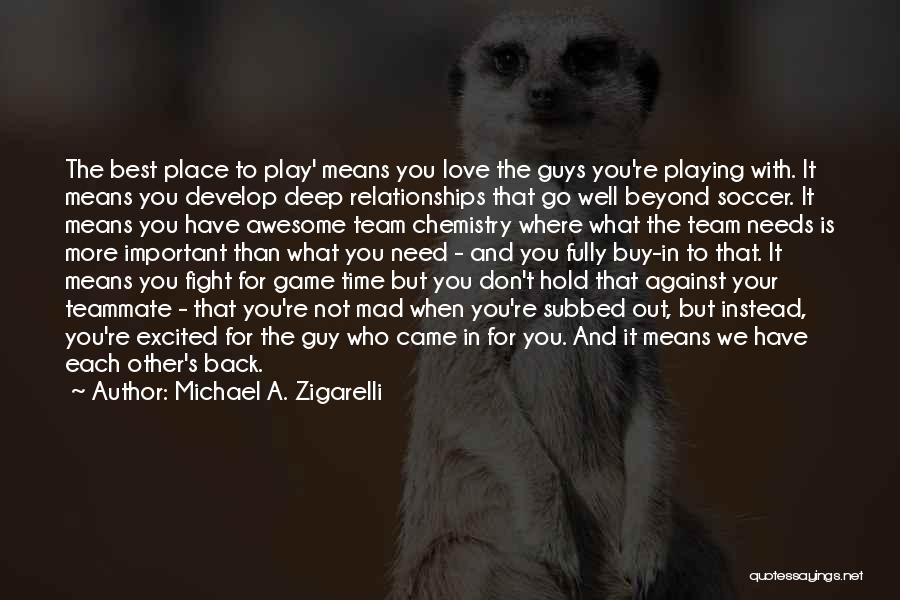 Love My Soccer Team Quotes By Michael A. Zigarelli