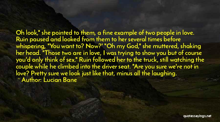 Love My Truck Driver Quotes By Lucian Bane