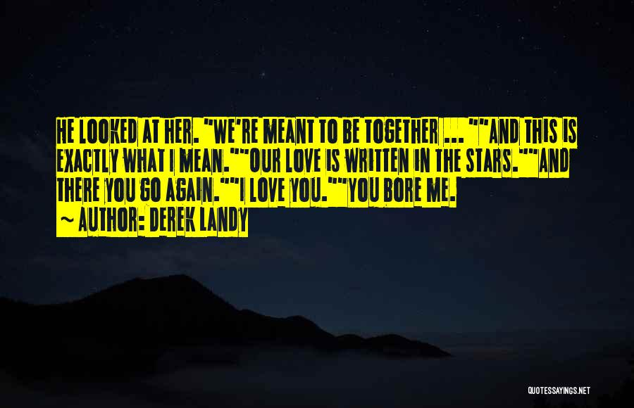 Love N Stars Quotes By Derek Landy