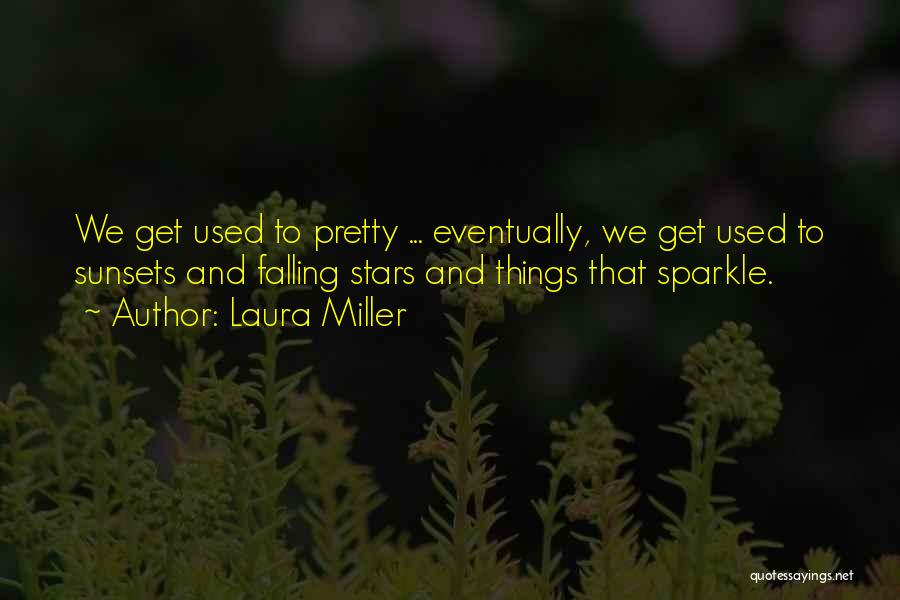 Love N Stars Quotes By Laura Miller