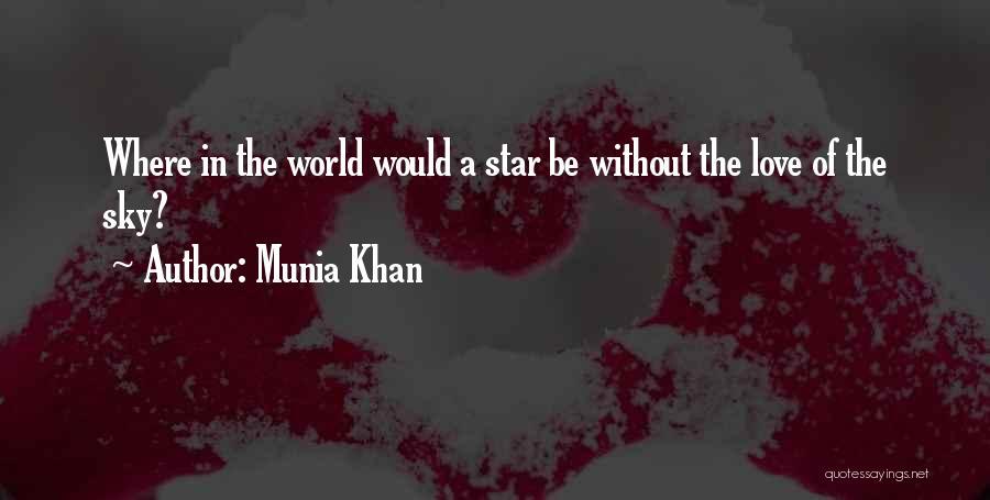 Love N Stars Quotes By Munia Khan
