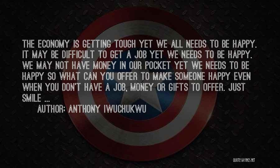 Love Needs Money Quotes By Anthony Iwuchukwu
