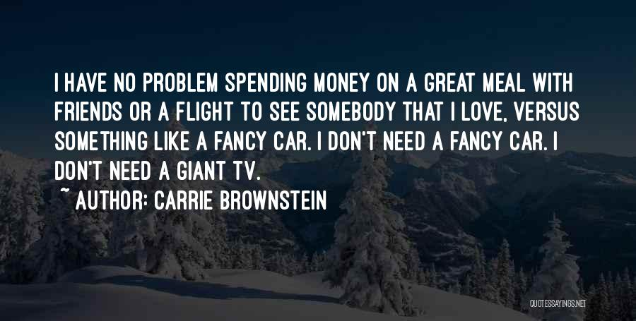 Love Needs Money Quotes By Carrie Brownstein