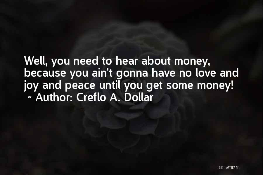 Love Needs Money Quotes By Creflo A. Dollar