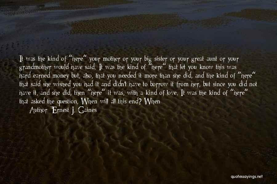 Love Needs Money Quotes By Ernest J. Gaines