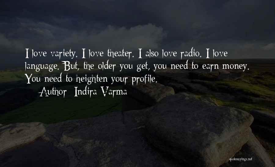 Love Needs Money Quotes By Indira Varma