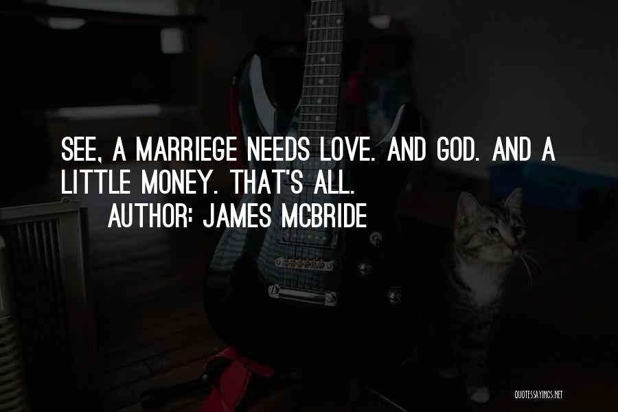 Love Needs Money Quotes By James McBride