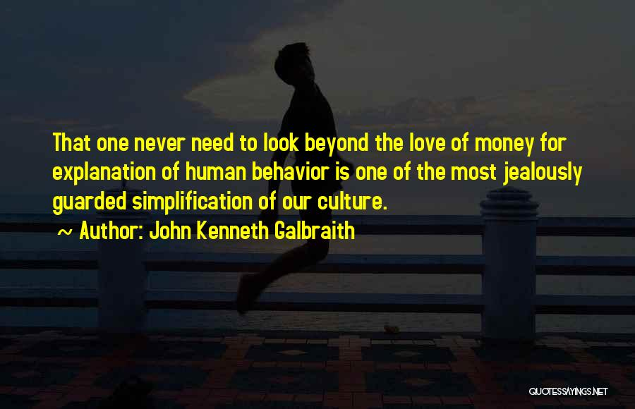 Love Needs Money Quotes By John Kenneth Galbraith