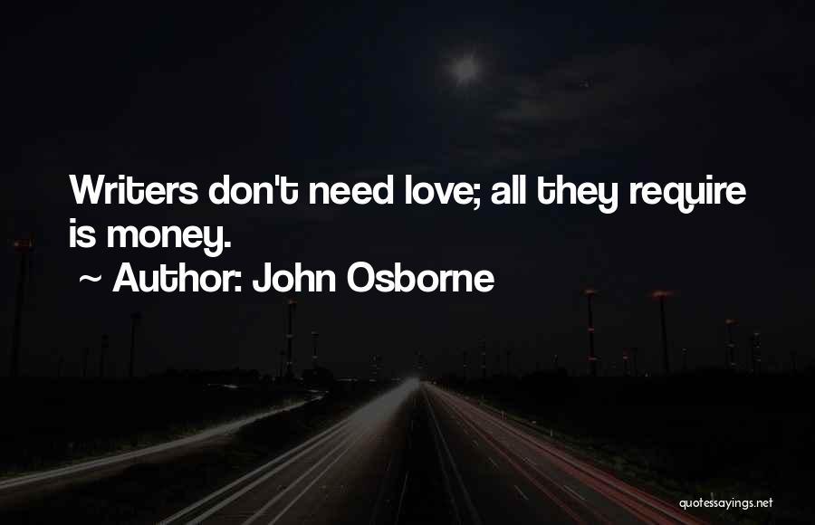 Love Needs Money Quotes By John Osborne