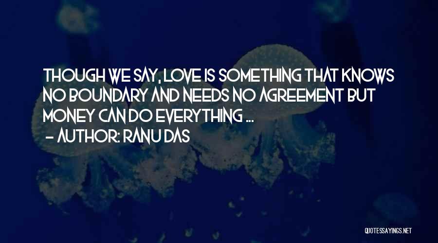 Love Needs Money Quotes By Ranu Das