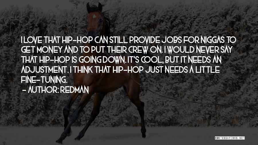 Love Needs Money Quotes By Redman