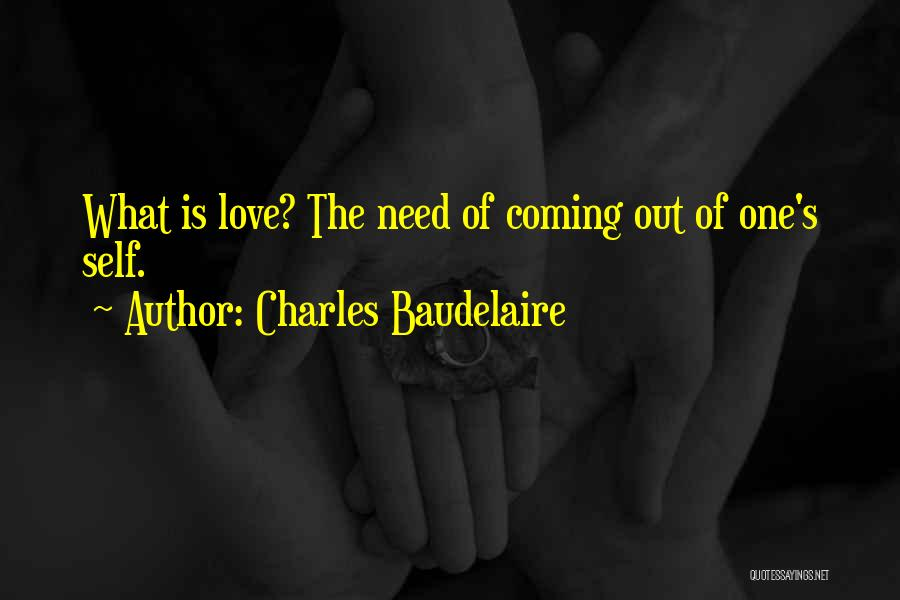 Love Needs Quotes By Charles Baudelaire