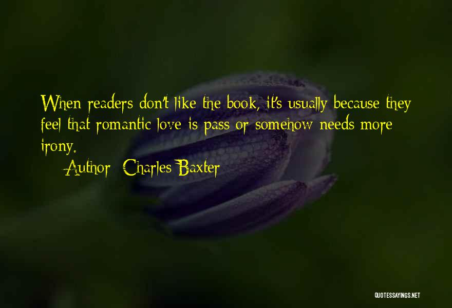 Love Needs Quotes By Charles Baxter