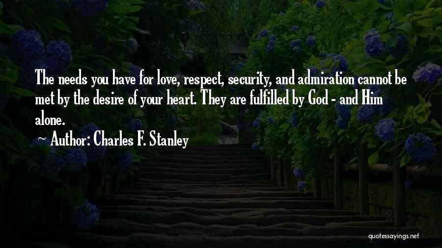 Love Needs Quotes By Charles F. Stanley