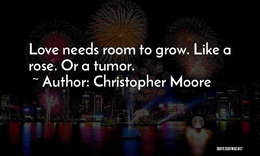 Love Needs Quotes By Christopher Moore