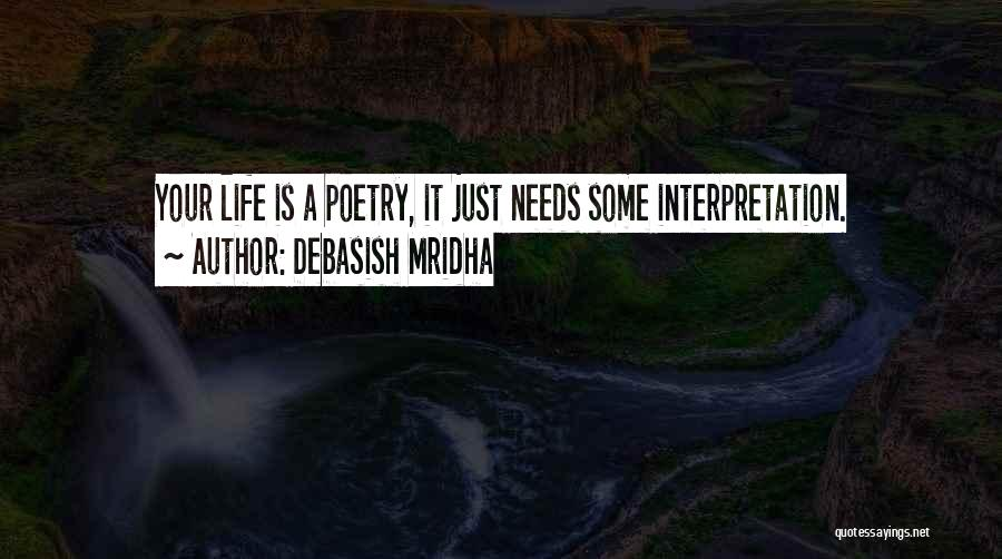 Love Needs Quotes By Debasish Mridha