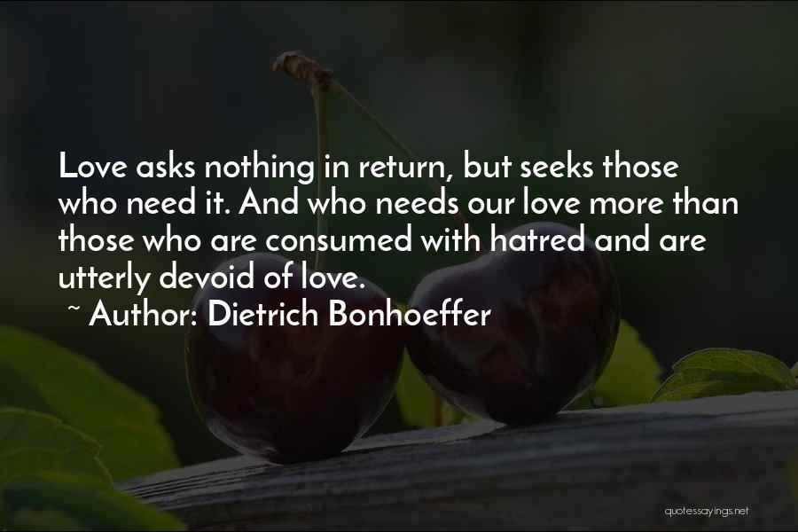 Love Needs Quotes By Dietrich Bonhoeffer