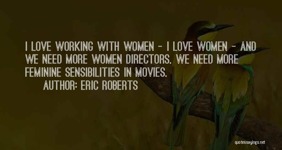 Love Needs Quotes By Eric Roberts