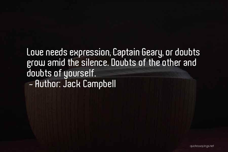 Love Needs Quotes By Jack Campbell