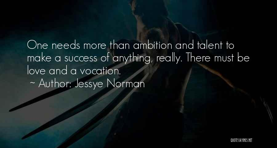 Love Needs Quotes By Jessye Norman