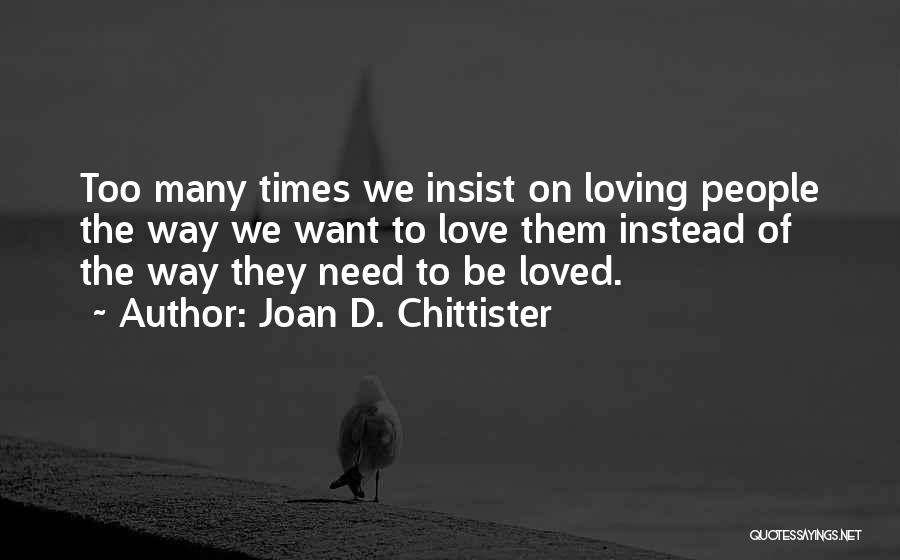 Love Needs Quotes By Joan D. Chittister