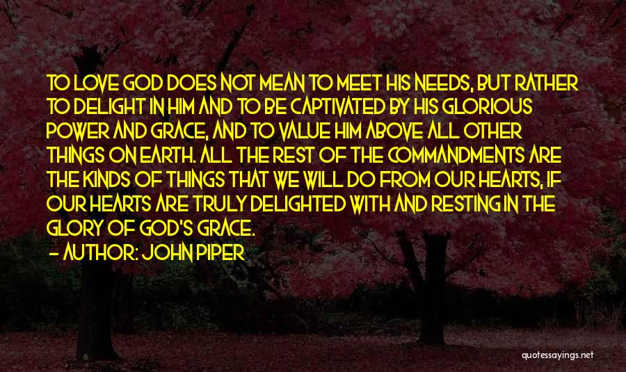 Love Needs Quotes By John Piper