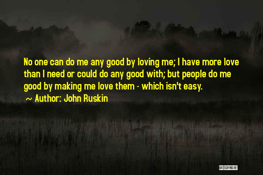 Love Needs Quotes By John Ruskin