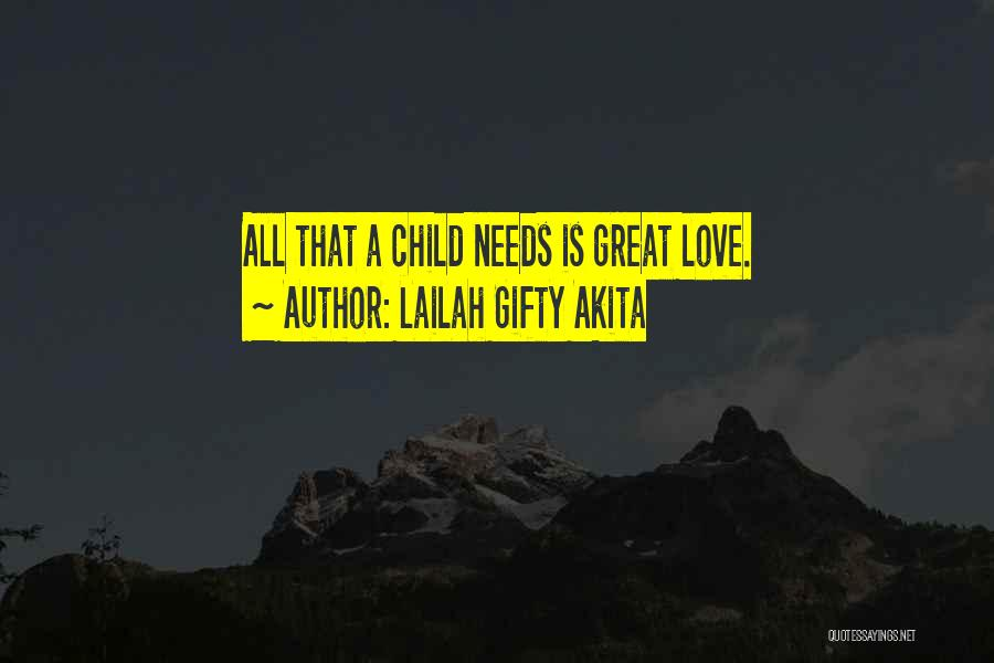 Love Needs Quotes By Lailah Gifty Akita