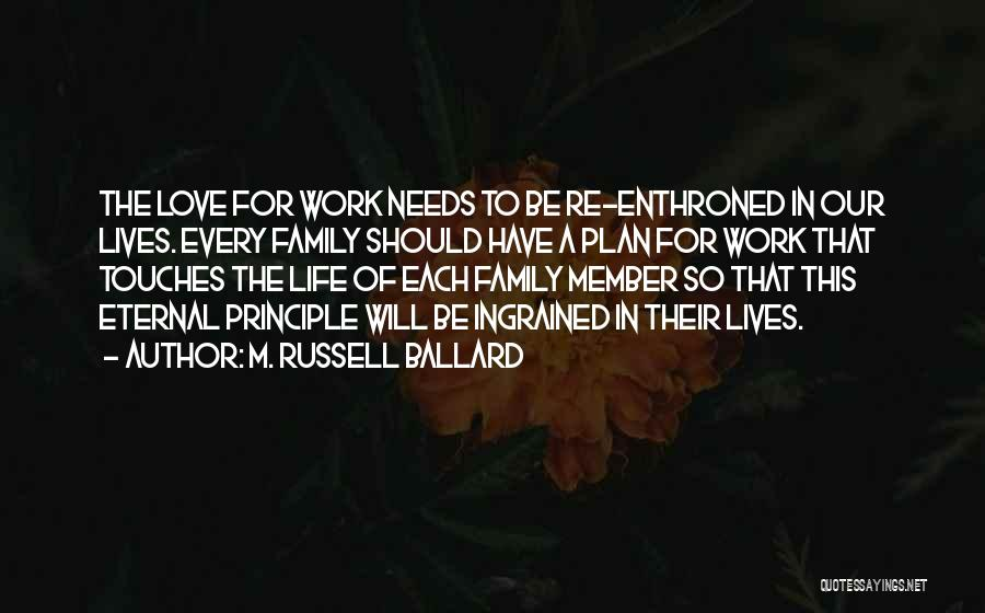 Love Needs Quotes By M. Russell Ballard