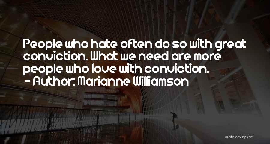 Love Needs Quotes By Marianne Williamson